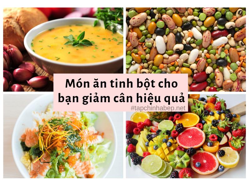 món ăn tinh bột cho bạn giảm cân hiệu quả