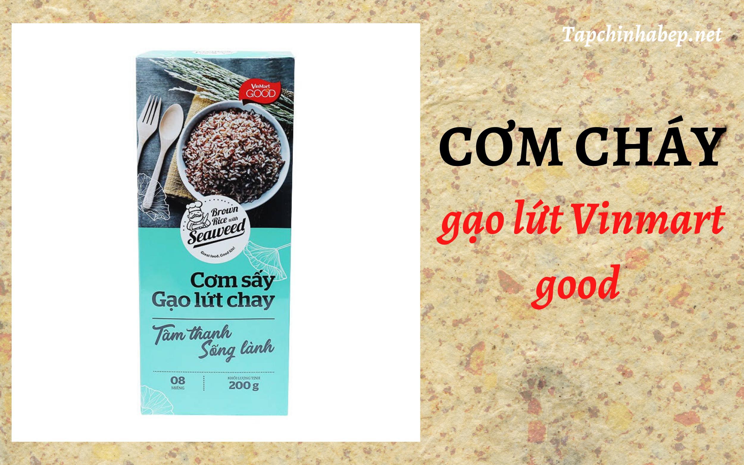 cơm cháy gạo lứt Vinmart good